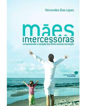 Livro Mães Intercessoras | Hernandes Dias Lopes