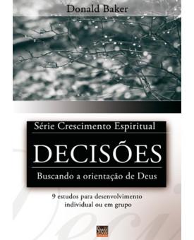 Decisões | Série Crescimento Espiritual | Vida Nova