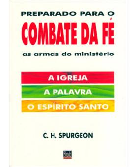 Preparado para o Combate da Fé   C. H. Spurgeon