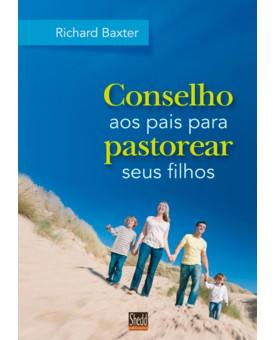 Livro Conselho aos Pais para Pastorear Seus Filhos