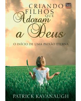 Livro Criando Filhos que Adoram A Deus