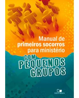 Manu. de Primeiros Socorros para Ministério com Peq. Grupos