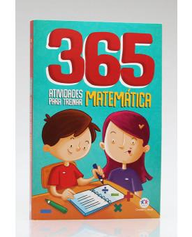 365 Atividades Para Treinar Matemática   Ciranda Cultural