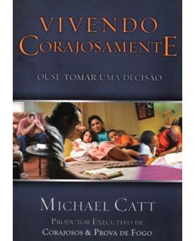 Livro Vivendo Corajosamente | Michael Catt