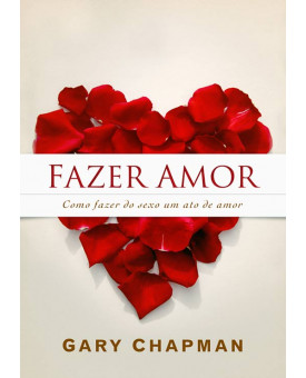 Livro Fazer Amor – Gary Chaoman