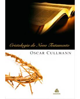 Cristologia Do Novo Testamento | Oscar Cullman