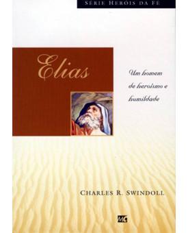 Livro Elias - Heróis Da Fé – Charles Swindoll