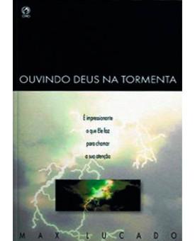 Livro Ouvindo Deus Na Tormenta | Max Lucado