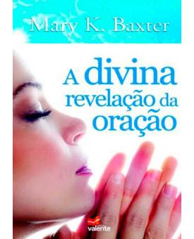 Livro A Divina Revelação Da Oração | Mary K. Baxter