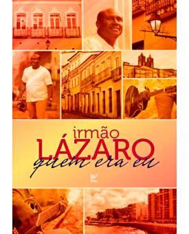 Livro Irmão Lázaro - Quem Era Eu - Irmão Lázaro
