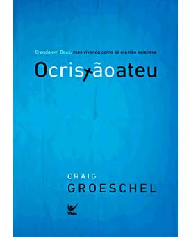 Livro O Cristão Ateu - Craig Groeschel
