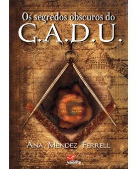 Livro Os Segredos Obscuros Do G.A.D.U. | Ana Mendez Ferrell