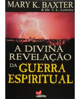 Livro A Divina Revelação Da Guerra Espiritual – Mary K. Baxter