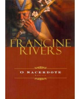 O Sacerdote | Francine Rivers