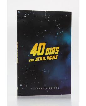 40 Dias Com Star Wars | Eduardo Medeiros