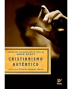 Cristianismo Autêntico | John Stott