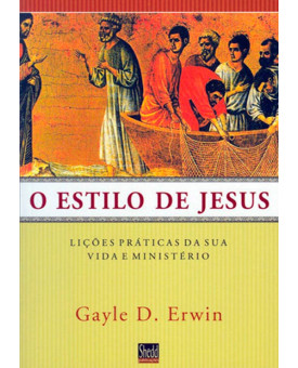 Livro O Estilo De Jesus   Gayle D. Erwin