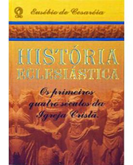 Livro História Eclesiástica | Eusébio De Cesaréia