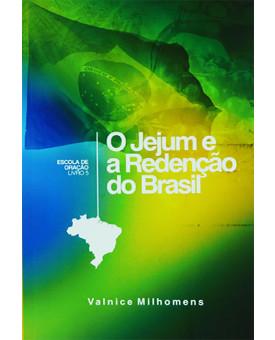 O Jejum e a Red. do Brasil Vol. 5 | Valnice Milhomens