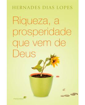 Livro Riqueza, A Prosperidade que Vem de Deus | Hernandes Dias Lopes