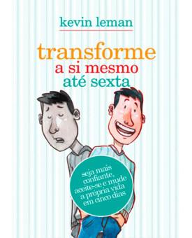 Livro Transforme A Si Mesmo Até Sexta – Kevin Leman