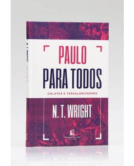 Paulo Para Todos | Gálatas e Tessalonicenses | N. T. Wright