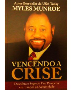 Vencendo a Crise | Myles Munroe