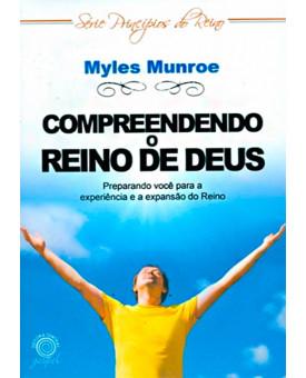 Compreendendo O Reino De Deus | Myles Munroe