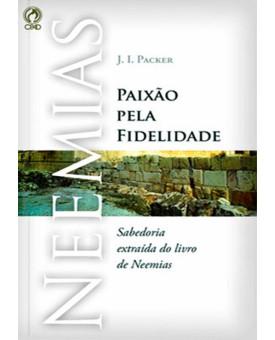 Neemias | Paixão Pela Fidelidade | J. I. Packer