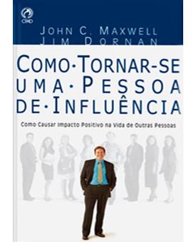 Como Tornar-Se Uma Pessoa De Influência | John C. Maxwell