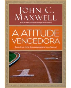 Livro A Atitude Vencedora | John C. Maxwell