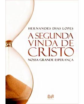 Livro A Segunda Vinda De Cristo   Hernandes Dias Lopes