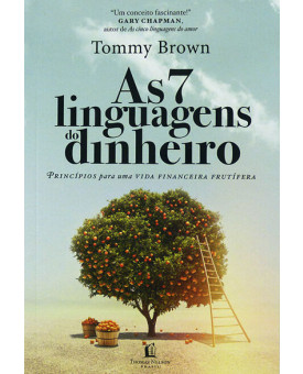 As 7 Linguagens do Dinheiro | Tommy Brown
