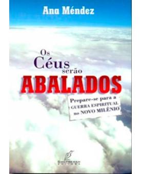 Os Céus Serão Abalados | Ana Mendez Ferrell