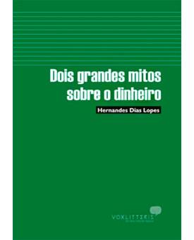 Livro Dois Grandes Mitos Sobre O Dinheiro – Hernandes Dias Lopes