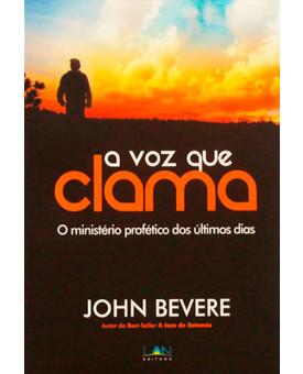 Livro A Voz Que Clama - John Bevere