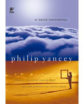 O Deus (In)visível | Philip Yancey