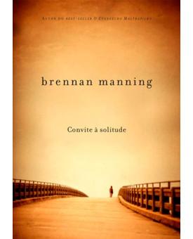 Convite À Solitude | Brennan Manning