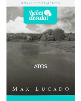 Série Lições De Vida | Atos | Max Lucado