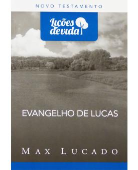 Série Lições De Vida | Evangelho De Lucas | Max Lucado