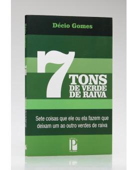 7 Tons de Verde de Raiva | Décio Gomes