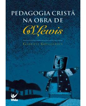 Livro Pedagogia Cristã na Obra de C. S. Lewis | C. S. Lewis