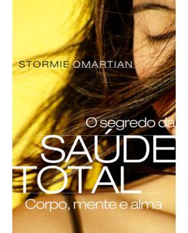 O Segredo Da Saúde Total | Stormie Omartian