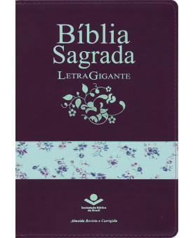 Bíblia Sagrada | RC | Letra Gigante | Média | Emborrachada | Uva/Flores | Luxo com Índice e Zíper