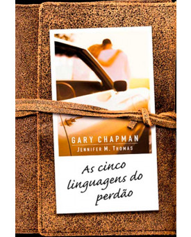 Livro As Cinco Linguagens Do Perdão – Gary Chapman