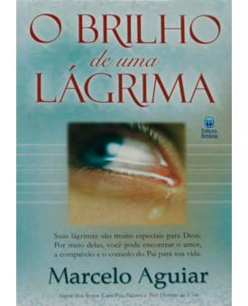 O Brilho De Uma Lágrima | Marcelo Aguiar