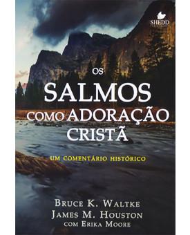 Os Salmos Como Adoração Cristã | Bruce K. Waltke | James M. Houston