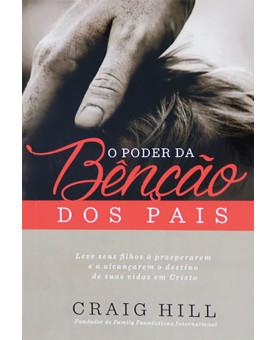Livro O Poder da Benção dos Pais   Craig Hill