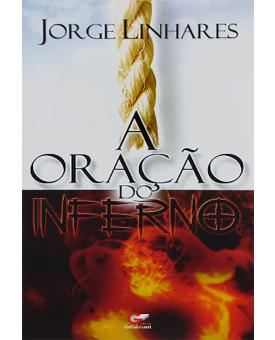 A Oração Do Inferno | Jorge Linhares