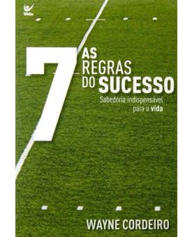 As Sete Regras do Sucesso | Wayne Cordeiro